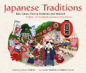 Japanese Traditions:Rice Cakes, Cherry Blossoms and Matsuri