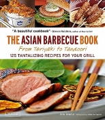 The Asian Barbeque Book From Teriyaki to Tandoori