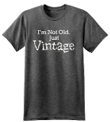 I'm Not Old Tee