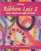 Making Ribbon Leis 2 - More Handmade gifts of Aloha