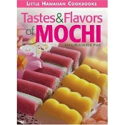 Little Hawaiian Cookbook: Tastes & Flavors of Mochi